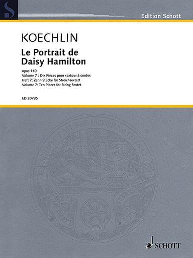 HAL LEONARD Koechlin, Charles: Le Portrait de Daisy Hamilton-Vol. 7-Ten Pieces for String Sextet (2 violins, 2 violas, 2 cellos) score & parts