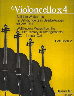 Barenreiter Geller, D.: Violoncello x 4-Well-known Pieces from the 19th c. (4 cellos)