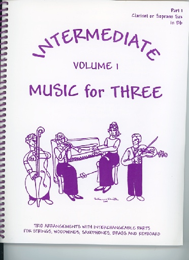 Last Resort Music Publishing Kelley, Daniel: Music for Three Intermediate Vol.1 (clarinet 1)