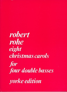Carl Fischer Rohe, Robert: Eight Christmas Carols for four double basses