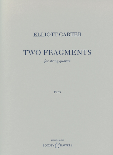 HAL LEONARD Carter, Elliott: Two Fragments for String Quartet (parts)