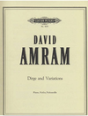 Amram, David: Dirge and Variations (violin, cello & piano)