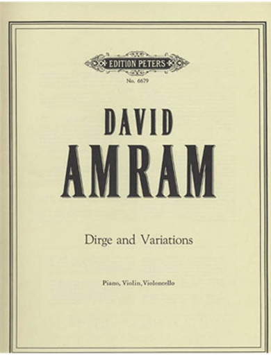 Amram, David: Dirge and Variations (violin, cello & piano)