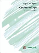 HAL LEONARD Del Aguila, M: Concierto en Tango (string quartet)