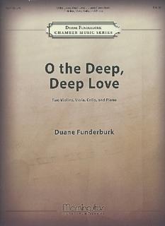 MorningStar Funderbunk, Duane: O the Deep, Deep Love (piano quintet)