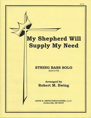 Ewing, R.M.: My Shepherd Will Supply My Need (Bass & Piano)