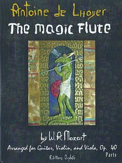 Carl Fischer Lhoyer, Antoine de (arr): The Magic Flute (guitar, violin, viola) parts