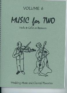 Last Resort Music Publishing Kelley, D.: Music for Two, Vol. 6, Wedding Music & Classical Favorites (Viola & Cello/Bassoon)