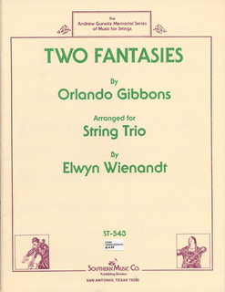 HAL LEONARD Gibbons, Orlando (Wienandt): 2 Fantasies for String Trio (2 violins & cello or violin, viola & cello) OUT OF PRINT