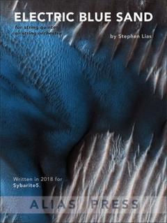 Carl Fischer Lias: Electric Blue Sand (string quintet) Alias Press