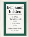 Britten, Benjamin: Divertimenti (1936) Alla Marcia (1933) for string quartet