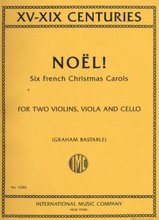 International Music Company Bastable, Graham: Noel! Six French Christmas Carols (string quartet)
