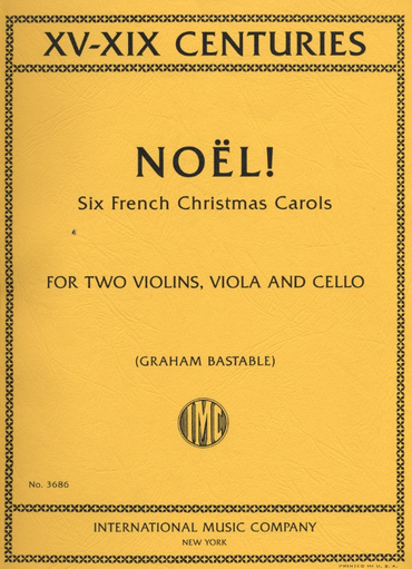 International Music Company Bastable, Graham: Noel! Six French Christmas Carols (string quartet)