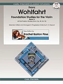 Carl Fischer Wohlfahrt, Franz (Pine): Foundation Studies for the Violin Bk. 1 (book & DVD contains video & MP3 Audio performance)