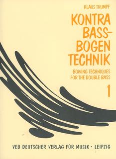 Trumpf, Klaus: Bowing Techniques for the Double Bass Vol.1