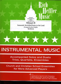 Heffler, Rich: Minuet II-Immortal, Invisible/Praise to the Lord (2 violins & cello)