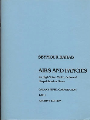 Barab, Seymour: Airs & Fancies (soprano, Violin, Cello, Harpsichord)