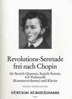 Edition Kunzelmann Thomas-Mifune, W.: Revolutions - Serenade after Chopin (string quartet)