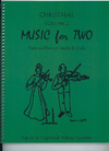 Last Resort Music Publishing Kelley, D.: Christmas Music for Two, Vol. 2, Popular & Traditional Holiday Favorites (Flute/Oboe/Violin & Viola)