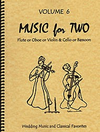 Last Resort Music Publishing Kelley, D.: Music for Two, Vol. 6, Wedding Music & Classical Favorites (Flute/Oboe/Violin & Cello/Bassoon)