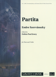 Galaxy Music Szervanszky, E.: Partita for Flute and Violin (violin, and flute)