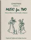 Last Resort Music Publishing Kelley, D.: Christmas Music for Two, Vol. 2 , Popular & Traditional Holiday Favorites (Flute/Oboe/Violin & Cello/Bassoon)