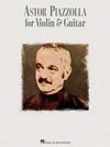 HAL LEONARD Piazzolla, Astor (Murphy, Arr): Astor Piazzolla for Violin & Guitar
