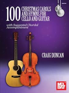 Mel Bay Dunca, C. (Mel Bay): 100 Christmas Carols and Hymns for cello and guitar (cello, guitar)
