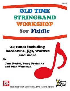 Keefer, Jane, Richard Weissman & Terry Prohaska: Old Time Stringband Workshop for Fiddle