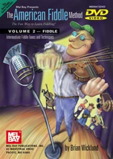 Mel Bay Wicklund, B.: The American Fiddle Method Vol. 2 (violin, dvd)