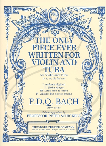 Carl Fischer Bach, P.D.Q. (Schickele): The Only Piece Ever Written for Violin & Tuba (violin & tuba) Theodore Presser