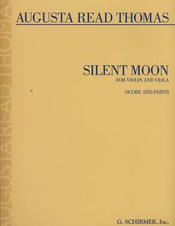 HAL LEONARD Thomas, Augusta Read: Silent Moon for Violin & Viola (score & parts)