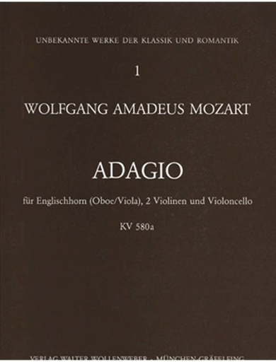 Wollenweber Mozart, W.A.: Adagio, K.580a, for English Horn (Oboe/Viola), 2 Violins, and Violoncello (mixed ensemble)