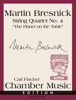 Theodore Presser Bresnick: String Quartet No. 4, The Planet on the Table (String Quartet)
