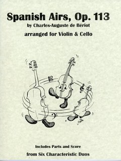 Last Resort Music Publishing de Beriot, Charles-Auguste (Lish): Spanish Airs, Op. 113 (violin & cello, score & parts)