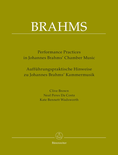 Barenreiter Brown, Costa, & Wadsworth: Performance Practices in Johannes Brahms' Chamber Music - URTEXT - Bärenreiter