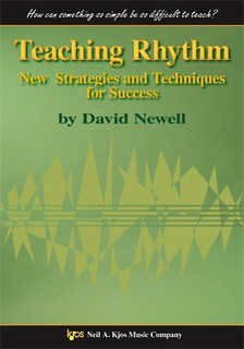 Newell, David: Teaching Rhythm: New Strategies and Techniques for Success