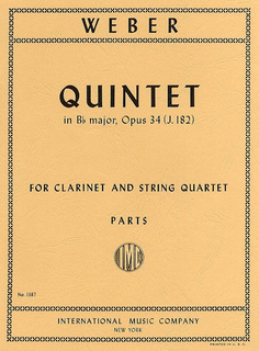 International Music Company Weber, Carl Maria von: Quintet in B flat maj, op. 34 (string quartet and clarinet)