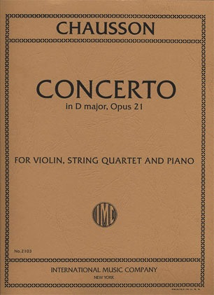 International Music Company Chausson, Ernest: Concerto in D major, Op. 21 for Violin, Piano and String Quartet