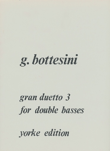 Carl Fischer Bottesini, Giovanni: Gran Duetto #3 (2 basses)