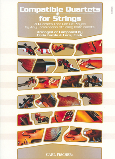 Carl Fischer Gazda, Doris & Larry Clark: Compatible Quartets for Strings: 21 quartets that can be played by any combination of string instruments (4 bass)