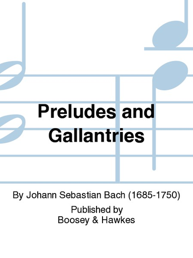 HAL LEONARD Bach, J.S. (Ramsier): Preludes and Gallantries (bass, and piano)