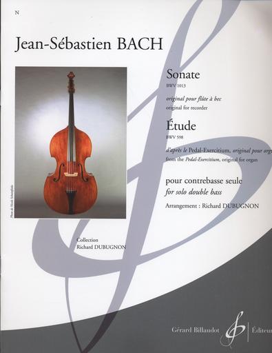 Carl Fischer Bach, J.S.: Sonata BWV 1013 (originally for flute) and Etude BWV 598 originally for organ, arranged by Richard Dubugnon for solo double bass