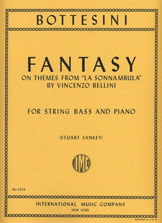 International Music Company Bottesini, Giovanni (Sankey): Fantasy on Bellini's ''La Sonnambula''(bass & piano)