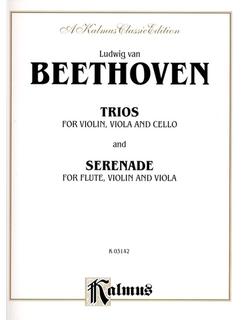 Alfred Music Beethoven, L. van: Trios & Serenade for Violin, Viola & Cello
