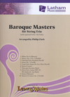 LudwigMasters Clark, Philip: Baroque Masters for String Trio (violin, viola, cello with optional violin 2 for viola part) score & parts