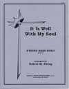 Ewing, R.M: It is Well With My Soul (Bass & Piano)