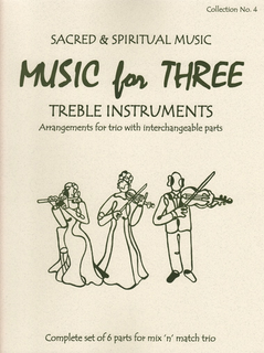 Last Resort Music Publishing Kelley, Daniel: Music for Three Treble Instruments: Sacred and Spiritual Music-complete set of six parts for mix n match trio