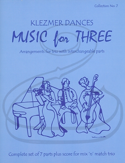 Last Resort Music Publishing Kelley: (Score/Parts) Music for Three - Klezmer Dances, Vol.7 (interchangeable trio parts) Last Resort