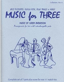 Last Resort Music Publishing Kelley: (Score/Parts) Music for Three - Music of Leroy Anderson, Vol.4 (interchangeable trio parts) Last Resort Music Publishing